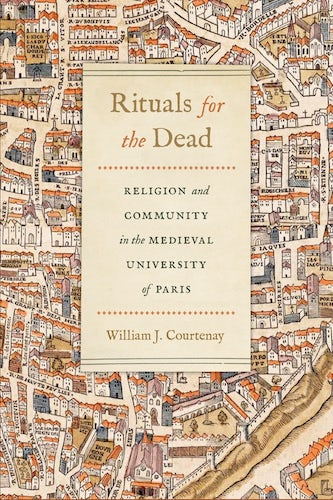"Cover of book ""rituals for the dead..."" depicting a medieval map of Paris ca. 1551."