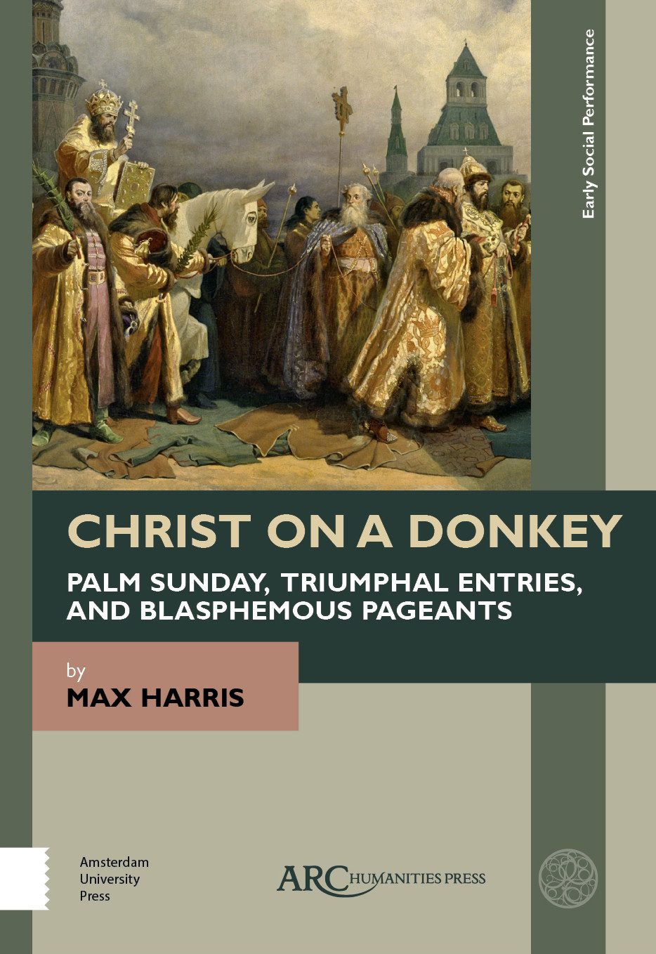 "Cover image of book ""Christ on a Donkey"" depicting a painting of a palm sunday procession in Moscow with men in robes holding palms, a white robed donkey, and a patriarch holding a cross atop the donkey."